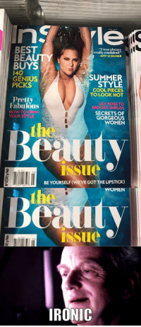 """lily rose: le  BE  """"I was always  really confident""""  BE  AMY SCHUMER  BUYS  I40  SUMMER  GENIUS  STYLE  PICKS  COOL PIECES  TO LOOK HOT  Pretty  LILY ROSE TO  Fabulous  BROOKE SHIELDS  HOW TO OWN  SECRETS OF  YOUR STYLE  GORGEOUS  WOMEN  Beauty  BE YOURSELF (WEVE GOTTHE LIPSTICK)  MEN  Beauty  IRONIC"""