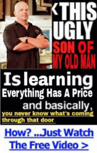 Learning Meme: le KTHIS  UGIY  SON OF  Is learning  Everything Has A Price  and basically,  you never know what's coming  through that door  How? Just Watch  The Free Video