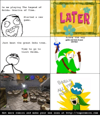 Link: Pot Smasher: le me playing The Legend of  Zelda: Ocarina of Time.  LATER  Started a new  game.  ong  e way  gettin real tired of your  shit Navi  Just beat the great Deku tree.  Time to go to  visit zelda.  When I enc  er this:  33  Get more comics and make your own ones at http://ragecomics.com Link: Pot Smasher