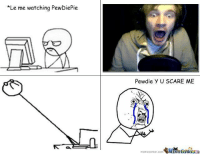 "Watchhhhhhh : https://www.youtube.com/watch?v=S65GAsnpzKY: ""Le me watching PewDiePie  Pewdie y U SCARE ME  memecenter com嘲條eGeneha  memecenter.com GMaheCoilerma  memecenter.comqM tne Watchhhhhhh : https://www.youtube.com/watch?v=S65GAsnpzKY"