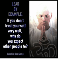"Memes, Namaste, and Waves: LEAD  EXAMPLE.  If you don't  treat yourself  very well,  why do  you expect  other people to?  Buddhist Boot Camp ""Namaste"" means ""The God in me honors the God in you,"" but first you must acknowledge that this divinity within yourself is not at all separate from the divine in everything and everyone around you. Enlightenment is when a wave realizes it is the ocean; it is when the Buddha understood he isn't separate from the Bodhi tree that he was sitting under; and it's when we wake up from the illusion of independence and rejoice in our interdependence. In a nutshell, it is the evolution from ""Me"" to ""We."" -Buddhist Boot Camp"