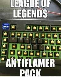League of Legends, Memes, and 🤖: LEAGUE OF  LEGENDS  ANTIFLAMER  PACK tag a friend who needs this 😂😂 -nana