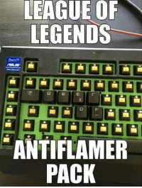 LEAGUE OF  LEGENDS  ANTIFLAMER  PACK This would reduce the toxicity I am dealing with once again in low Elo -Triple