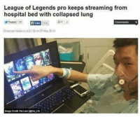 Memes, 🤖, and Leagueoflegends: League of Legends pro keeps streaming from  hospital bed with collapsed lung Respect ❤ leaguevines leagueoflegendsmemes leagueoflegend leagueoflegends