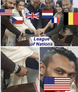 History, League, and Idea: League  of Nations It was your idea though!