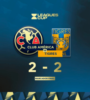 𝙼𝙰𝚁𝙲𝙰𝙳𝙾𝚁 𝙵𝙸𝙽𝙰𝙻: LEAGUES  CUP  TIGRES  CLUB AMÉRICA  VS  NL  TIGRES  2-2  MARCADOR FINAL 𝙼𝙰𝚁𝙲𝙰𝙳𝙾𝚁 𝙵𝙸𝙽𝙰𝙻