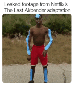 Dank, Memes, and Target: Leaked footage from Netflix's  The Last Airbender adaptation I really hope it wont follow the fate of Death note by pineapple-1001 MORE MEMES