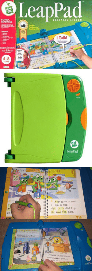 kindergarten2002:LeapFrog LeapPad (2004): LeapPad  SCHOOL  READINESS  LEARNING SYSTEM  Teaches  Fundomental  Reoding Skills  Phonic  I Talk!  Sdance  Rodt eries  LeapPad Library  ower 25 books  ovailabiel  les  4-8  YEARS  t wiggles, Loap  op onel Herel  oothl Is loosel  Hes toot  Ho sow tt  ried i Oh, deor8   LEAP  FROG  eapPad   Lil's Loose Tooth  pot  MuSic Quiz  MiL  am  GO  Leap gave a pat,  tap, a rap.  Her tooth did tip  He saw the gap  cr  STOP! say Sou   GO  a special delivery hom the mail tnack  Finally The mailman delivers huge  SpongeBob and Patrck carefully open the hox.  e out an enormous TV, and toss it in the  they jump into the empty box  LeapPad kindergarten2002:LeapFrog LeapPad (2004)