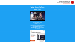 """The song that defines my life is """"Old Town Road"""", apparently. Who knew?: Learn what song defines your life.  Still bored? Press the Bored Button again.  Home   Remove Frame  What Song Defines  Your Life?  WICKED  9OUNDS LIas X - Old Town R...:  vevo  Your 14th birthday was on  August 11, 2019.  The number one song that week and the  song that defines your life is  Old Town Road by Lil Nas X Featuring  Billy Ray Cyrus.  X  Microsoft  Create your best work  Show every  angle of your  story in 3D with  Office 365  HUBBLE  BUY NOW The song that defines my life is """"Old Town Road"""", apparently. Who knew?"""