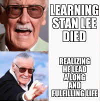Life, Tumblr, and Blog: LEARNING  DIED  REALIZING  HE LEAD  AND  FULFILLING LIFE memehumor:  Excelsior old friend. :(
