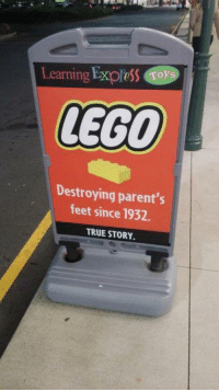 Lego, Memes, and Parents: Learning ExpleSS  oys  LEGO  Destroying parent's  feet since 1932.  TRUE STORY.