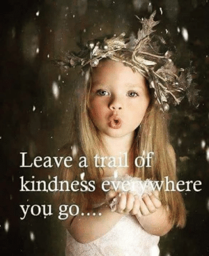 Memes, Kindness, and 🤖: Leave a tra  kindness eve where  you go Careless Whispers
