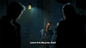 Bros, Leave, and The: Leave it to the pros, bros!