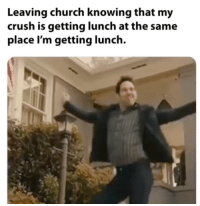 Church, Crush, and Memes: Leaving church knowing that my  crush is getting lunch at the same  place I'm getting lunch. 7 More Must-See Christian Memes That Had Us Cracking Up This Week