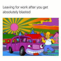 Memes, Wshh, and Work: Leaving for work after you get  absolutely blasted Going to work like...😩😂 WSHH