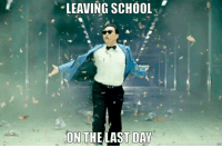 School, Day, and Leaving: LEAVING SCHOOL  ON THE LAST DAY