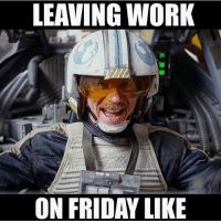 Like if this is you!: LEAVING WORK  ON FRIDAY LIKE Like if this is you!