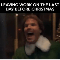 Right now! LOL......have a good Christmas everyone!!!: LEAVING WORK ON THE LAST  DAY BEFORE CHRISTMAS Right now! LOL......have a good Christmas everyone!!!
