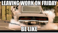 TGIF. But being an entrepreneur, fridays don't really mean anything. Every day is just another day. Moparmemes mopar dodge dodgecharger dodgechallenger charger challenger hellcat rt srt srt8 jeep chrysler 300c viper scatpack carguys cargirls hemi chevy ford camaro moparornocar demon demonsrt: LEAVINGINORKONFRIDAY  IG: (a M  oparMemes  BE LIKE TGIF. But being an entrepreneur, fridays don't really mean anything. Every day is just another day. Moparmemes mopar dodge dodgecharger dodgechallenger charger challenger hellcat rt srt srt8 jeep chrysler 300c viper scatpack carguys cargirls hemi chevy ford camaro moparornocar demon demonsrt
