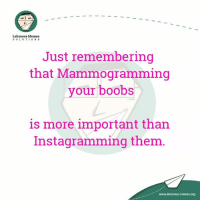 Meme, Memes, and Boobs: Lebanese Memes  SOLUTIONS  Just remembering  that Mammogramming  your boobs  is more important than  Instagramm ing them  www.lebanese-memes org Breast Cancer Awareness Month . #Elle