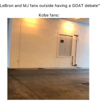 "Basketball, Facts, and Nba: LeBron and MJ fans outside having a GOAT debate""  Kobe fans: Facts smh 😂 (Via @kingjosiah54, h-t: ‪Carlin_Isles-Twitter)"