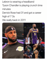 Basketball, Derrick Rose, and Nba: Lebron is wearing a headband  Tyson Chandler is playing crunch time  minutes  Derrick Rose had 31 and got a career  high of 7 3s  We really back in 2011  TAKERS  KER Those were good times 🙌 (Via ‪heatchamps2019‬-Twitter) ‪‬