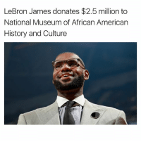 lebron james vine: LeBron James donates $2.5 million to  National Museum of African American  History and Culture
