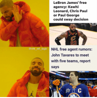 Chris Paul, LeBron James, and Logic: LeBron James' free  agency: Kawhi  Leonard, Chris Paul  or Paul George  could sway decision  SPOR  PULSE  23  @nhl ref logic  NHL free agent rumors:  John Tavares to meet  with five teamis, report  says  SKILL If Tavares re-signs with the Islanders again I'm going to riot