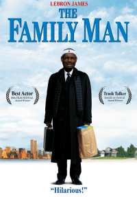 "Lebron James in The Family Man: LEBRON JAMES  THE  FAMILY MAN  Best Actor  Trash Talker  Sensitivity Festival  M  NBA FILM FESTIVAL  M  Award Winner  Award Winner  ""Hilarious!"" Lebron James in The Family Man"