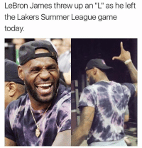"Los Angeles Lakers, LeBron James, and Memes: LeBron James threw up an ""L"" as he left  the Lakers Summer League game  today  川11 Stay woke, Lebron is a savage👀 Comment ""Lonzo"" or ""Lebron"" below👇 (via @balldontstop)"