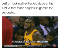 Dude, Nba, and Games: LeBron looking like that old dude at the  YMCA that takes his pickup games too  seriously.  WAS  I 25 ELEI 18 KE WilWa  NBA.COM  LIVE  NBAD-LEAGUE SCHEDULE  SANTA CRUZ  LOS ANGELES  9:30 FB LIVE  TV I used to be all state before I blew my knee out