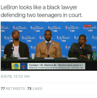 Lawyer LeBron: LeBron looks like a black lawyer  defending two teenagers in court  50 LIVE  (a NBA  (a NBA  (a NBA  ui  Ca NBA  NBA  Cavaliers 120, Warriors 90 Warriors lead series 2-1  James (CLE: 82 games with 20 Pts (3rd behind Jordan. 109 & Bryant 880  playoff 6/9/16, 12:02 AM  77  RETWEETS  73  LIKES Lawyer LeBron