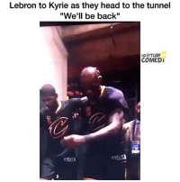 """Head, Memes, and Lebron: Lebron to Kyrie as they head to the tunnel  """"We'll be back""""  IG@TURF  COMEDI Fr"""