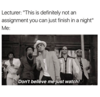 """Definitely, Tumblr, and Http: Lecturer: """"This is definitely not an  assignment you can just finish in a night""""  Me:  Don't believe me just watch! @studentlifeproblems"""
