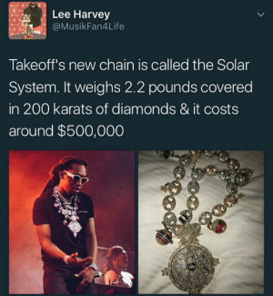 Bailey Jay, Paris, and Solar System: Lee Harvey  @MusikFan4Life  Takeoff's new chain is called the Solar  System. It weighs 2.2 pounds covered  in 200 karats of diamonds & it costs  around $500,000 so when is he visiting Paris?