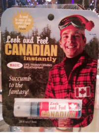 Leek and Feel  CANADIAN  instantly  LIFE TRANSFORMING  MAGIC  BREATHSPRAY  succumb  to the  antasy!  and Feel  25 oz (7.5 canadian memes