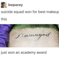 I completely forgot that it was Oscar night. at least there will be a redlettermedia recap video for it: leepacey  suicide squad won for best makeup  this  just won an academy award I completely forgot that it was Oscar night. at least there will be a redlettermedia recap video for it
