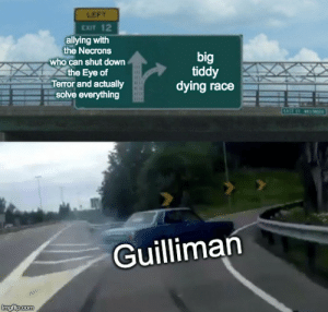 Angry, Race, and Eye: LEFT  EXIT 12  allying with  the Necrons  who can shut down  the Eye of  Terror and actually  solve everything  big  tiddy  dying race  Guilliman  imgflip.com *angry skeleton screeching*