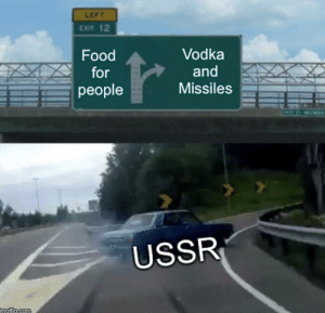 Food, Russia, and Vodka: LEFT  EXIT 12  Food  Vodka  for  and  Missiles  people  CASH  USSR  maflin.com Works for Modern Russia too