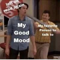 Mood, Good, and Person: left on  read again  My favorite  Person to  Good talk to  Mood