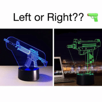 Bluetooth, Memes, and Link: Left or Right??  3DLightLamps These 3D Hologram Lights by @3DLightLamps are 🔥 They're the originals, so they have all kinds of 3D Light Lamps, even with Bluetooth speakers and clocks! Perfect gift or show it off yourself. 💪 Shop link in bio at @3DLightLamps