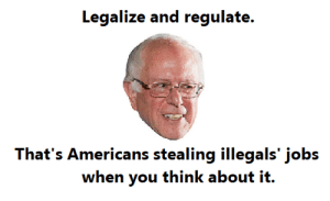 Hey guys, I made a meme!: Legalize and regulate.  when you think about it. Hey guys, I made a meme!
