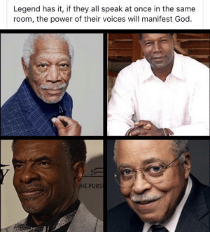 Dank, God, and Memes: Legend has it, if they all speak at once in the same  room, the power of their voices will manifest God  HE PURS Black Narration Excellence by CarlyleBraxtonVI MORE MEMES