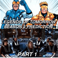 "PART 1-3 Here's is my Legends of Tomorrow Season 3 Prediction-Wishlist (split into separate parts bc it's way too long😂) and it's all about Blue Beetle and Booster Gold! There will be spoilers for Legends Season 2 so you have been warned. Okay so at the end of the Legends Season 2 finale we're left with a huge cliffhanger of the Legends in 2017 Los Angeles and they've basically broken time. We see a building on that right that's clearly from the far future and there are dinosaurs in 2017. So obviously Season 3 will focus on the team dealing with the repercussions of messing with time. But before that we see Rip Hunter leave the team and go his separate way. He tells the team that they're better off without him, and I agree. I think Arthur Darvill is a great actor and he did an awesome job as Rip Hunter, but I believe Season 2 was far better than Season 1, and a major reason for that was the Rip was gone for the first half. But I definitely don't think Rip will be gone all of Season 3. I think he'll be gone for the first half again and come back towards the end. Here's what I'm hoping happens while Rip is on his ""trip"". Rip has been an orphan all his life and never knew who his real parents were. He went from being an orphan to being a Time Master to avenging his wife and son. I'm hoping that Rip uses the jump ship and tries to find his real parents. Because he did take the jump ship at the end of the finale so he can time travel and go wherever he wants. And if you're a comic reader then you know that Rip Hunter's father is Michael Carter aka Booster Gold. So Booster Gold is a basically a guy who is from centuries in the future and goes back in time because he wants to be a superhero. So he's already a time traveler superhero so he'd right in on Legends. But you can't do Booster Gold without doing his best friend-partner in crime Ted Kord aka Blue Beetle. Now we already know that Ted Kord exist in the Arrowverse because he is the CEO of Kord Industries which has appeared on Arrow multiple times, and appeared on the last episode of Arrow.🤔We've just never actually seen Ted Kord on screen but we know he exist. (To Be Continued): LEGENDS OATOMORROW  SEASON PREDICTION PART 1-3 Here's is my Legends of Tomorrow Season 3 Prediction-Wishlist (split into separate parts bc it's way too long😂) and it's all about Blue Beetle and Booster Gold! There will be spoilers for Legends Season 2 so you have been warned. Okay so at the end of the Legends Season 2 finale we're left with a huge cliffhanger of the Legends in 2017 Los Angeles and they've basically broken time. We see a building on that right that's clearly from the far future and there are dinosaurs in 2017. So obviously Season 3 will focus on the team dealing with the repercussions of messing with time. But before that we see Rip Hunter leave the team and go his separate way. He tells the team that they're better off without him, and I agree. I think Arthur Darvill is a great actor and he did an awesome job as Rip Hunter, but I believe Season 2 was far better than Season 1, and a major reason for that was the Rip was gone for the first half. But I definitely don't think Rip will be gone all of Season 3. I think he'll be gone for the first half again and come back towards the end. Here's what I'm hoping happens while Rip is on his ""trip"". Rip has been an orphan all his life and never knew who his real parents were. He went from being an orphan to being a Time Master to avenging his wife and son. I'm hoping that Rip uses the jump ship and tries to find his real parents. Because he did take the jump ship at the end of the finale so he can time travel and go wherever he wants. And if you're a comic reader then you know that Rip Hunter's father is Michael Carter aka Booster Gold. So Booster Gold is a basically a guy who is from centuries in the future and goes back in time because he wants to be a superhero. So he's already a time traveler superhero so he'd right in on Legends. But you can't do Booster Gold without doing his best friend-partner in crime Ted Kord aka Blue Beetle. Now we already know that Ted Kord exist in the Arrowverse because he is the CEO of Kord Industries which has appeared on Arrow multiple times, and appeared on the last episode of Arrow.🤔We've just never actually seen Ted Kord on screen but we know he exist. (To Be Continued)"