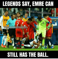 😂😂 https://t.co/bcW7r5ofhQ: LEGENDS SAY, EMRE CAN  Marcos Fussballecke  FIF  ALERS  Fb.com/hcollFootball  STILL HAS THE BALL 😂😂 https://t.co/bcW7r5ofhQ