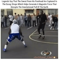 Durag, Memes, and Earth: Legends Say That The Sweat From His Forehead Are Captured In  The Durag Straps Which Helps Generate A Magnetic Force That  Disrupts The Gravitational Pull Of The Earth  SHOGUNZ CBMGG That durag is magical 😩😩😩😩♻🎬🎥📹📺 PettyMemes PettyMemesTv pettyasfuck ballislife duraghistoryweek bonecollector nochillwhatsoever lifeofasavage follow the back up page @shogunz_cbmg32