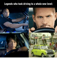 Dank, Driving, and True: Legends who took driving to a whole new level: True legends.