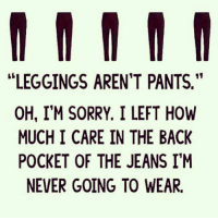 "😂😂 . @DOYOUEVEN 👈🏼 20% OFF MOTHERS DAY SALE - use code MUM20 🎉🚚 just tap the link in our BIO ✔️: LEGGINGS AREN'T PANTS.""  OH, I'M SORRY. I LEFT HOW  MUCH I CARE IN THE BACK  POCKET OF THE JEANS I'M  NEVER GOING TO WEAR. 😂😂 . @DOYOUEVEN 👈🏼 20% OFF MOTHERS DAY SALE - use code MUM20 🎉🚚 just tap the link in our BIO ✔️"