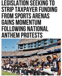 Play stupid games win stupid prizes -------------- conservative republican maga presidentrump makeamericagreatagain nobama trumptrain trump2017 saturdaysarefortheboys merica usa military supportourtroops thinblueline backtheblue liberallogic: LEGISLATION SEEKING TO  STRIP TAXPAYER FUNDING  FROM SPORTS ARENAS  GAINS MOMENTUM  FOLLOWING NATIONAL  ANTHEM PROTESTS Play stupid games win stupid prizes -------------- conservative republican maga presidentrump makeamericagreatagain nobama trumptrain trump2017 saturdaysarefortheboys merica usa military supportourtroops thinblueline backtheblue liberallogic