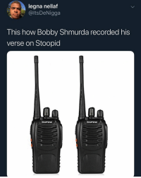 Bobby Shmurda, How, and Verse: legna nellaf  @ltsDeNigga  This how Bobby Shmurda recorded his  verse on Stoopid Something like this.. 🤣🤷‍♂️ https://t.co/yakFbaXISz
